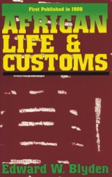Half Price African Life and Customs- Edward W. Blyden
