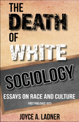 Half Price The Death of White Sociology: Essays on Race and Culture- Ed. Joyce A. Ladner
