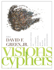 Half Price Visions and Cyphers: Explorations of Literacy,  Discourse, and Black Writing -  David F. Green, Jr.