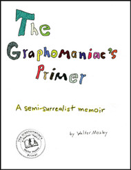 Half Price  The Graphomaniac's Primer: A Semi-Surrealist Memoir - Walter Mosley