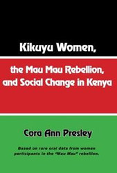 Front cover: Kikuyu Women, the Mau Mau Rebellion, and Social Change in Kenya