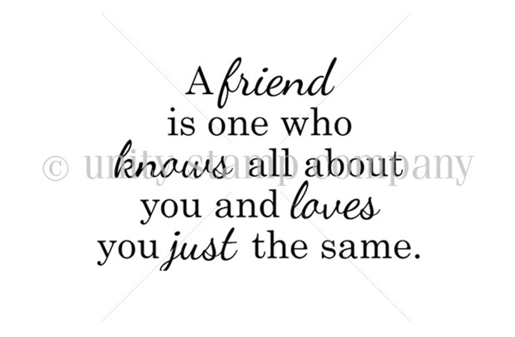 A Friend Loves you Just the Same