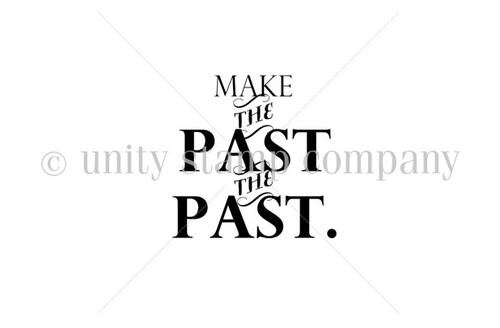 Make the PAST the PAST