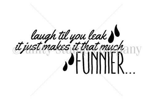 Laugh Til You Leak