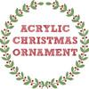 Acrylic Christmas Ornament Blanks