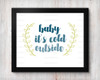 Baby It's Cold Outside Digital File