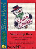 Santa Stop Here Cross Stitch Kit by Mouse Loft