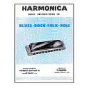 Harmonica Basic Instructions in Blues, Rock, Folk, Roll