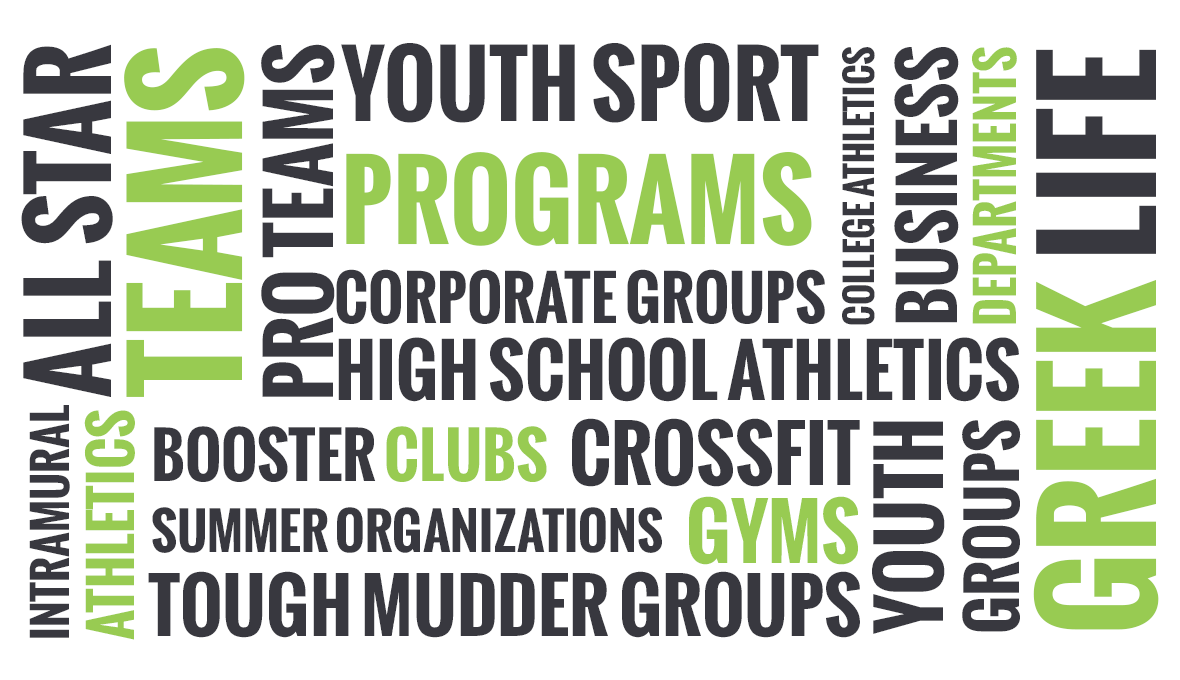 All star teams pro teams youth sport programs college athletics greek life, tough mudder groups crossfit gyms booster clubs