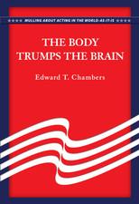 The Body Trumps the Brain