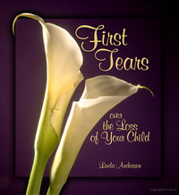 First Tears Over the Loss of Your Child