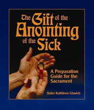The Gift of the Anointing of the Sick