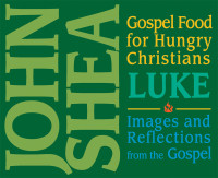 Gospel Food for Hungry Christians: Luke