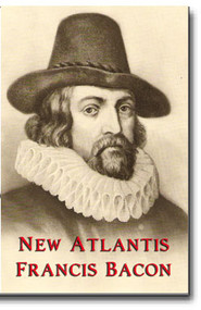 "It is said that Francis Bacon's ""New Atlantis"" was prophetically written of the future United States of America and Bacon's vision of a utopian land where science could solve many of man's woes and ills."