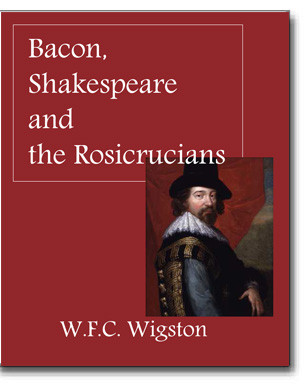 """This 1888 photographic reproduction of William Francis C. Wigston's classic """"Bacon, Shakespeare and the Rosicrucians"""" states the author' case that it was Francis Bacon who wrote the classic plays as well as laid the foundation for Freemasonry and the Rosicrucians."""