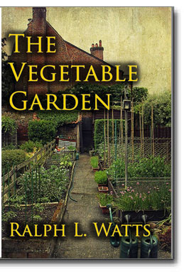 """The Vegetable Garden"" provides the how, when & where's of developing your own successful vegetable garden for personal use or profit."