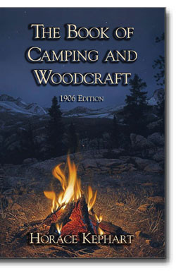 """Horace Kephart's """"The Book of Camping & Woodcraft"""" is THE classic upon which other survival/camping books rewrite."""