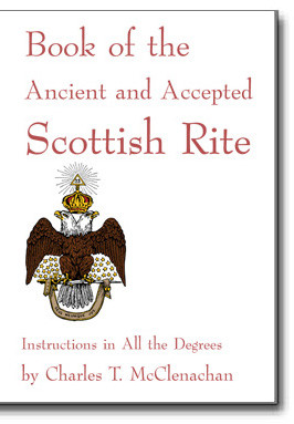 A classic Scottish Rite Monitor from the time of Albert Pike. Written by Charles T. McClenachan, this book of instructions covers the degrees of the Scottish Rite and well as various ceremonies.