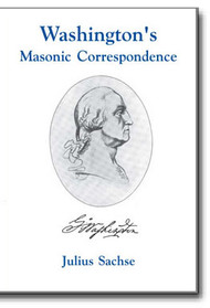George Washington's Masonic correspondence as found among the Washington papers in the Manuscript department of the Library of Congress, affords an insight of the great esteem in which Washington held the Masonic Fraternity, of which since his early days he had been an honored member.