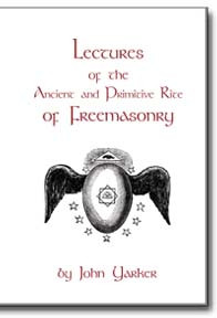 John Yarker provides a valuable resource for the lectures and catechisms of the Ancient and Primitive Rite of Freemasonry.