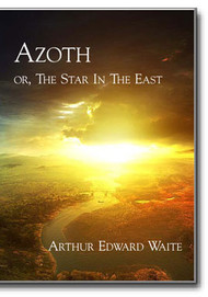Azoth: or, The Star In The East (LIMITED TIME SALE)