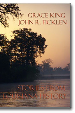 Stories From Louisiana History by Grace King and John R. Ficklen