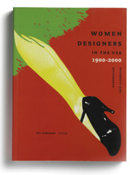 Women Designers in the USA, 1900–2000: Diversity and Difference, edited by Pat Kirkham