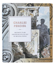 Charles Percier: Architecture and Design in an Age of Revolutions, edited by Jean-Philippe Garric