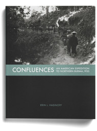 Confluences: An American Expedition to Northern Burma 1935, by Erin L. Hasinoff‬