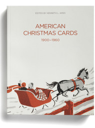 American Christmas Cards 1900-1960, by Kenneth L. Ames