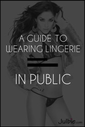 A Guide To Wearing Lingerie In Public