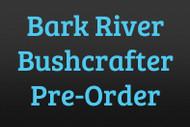 Bark River Bushcrafter Pre-Order