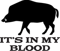 Its In My Blood #HNT1-197, Wild Boar Hunting Window Sticker