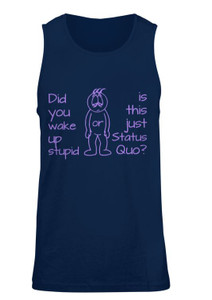 Is this Just stupid Status Quo - Tank Top