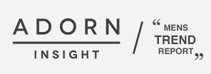 Press Feature: Adorn Insight / Mens Trend Report