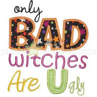 Bad Witches Are Ugly