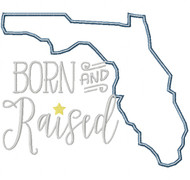 Florida Born and Raised Satin and Zigzag Stitch Applique