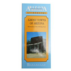 Guidebook - Ghost Towns of Arizona