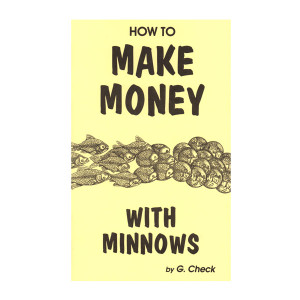 Check, G - Make Money with Minnows