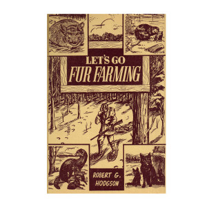 Hodgson, Robert - Lets Go Fur Farming