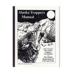 Alaska Trappers - Alaska Trappers Manual
