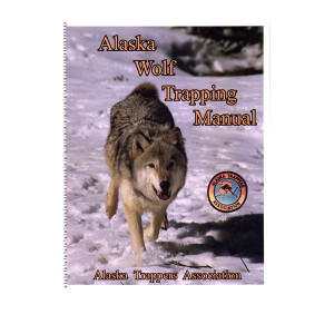 Alaska Trappers - Wolf Trapping Manual
