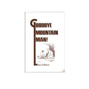 Anderson, Donald - Goodbye Mountain Man