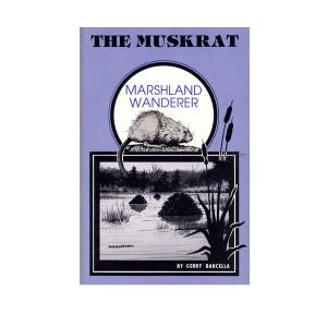 Barcella, Gerry - The Muskrat Marshland Wanderer