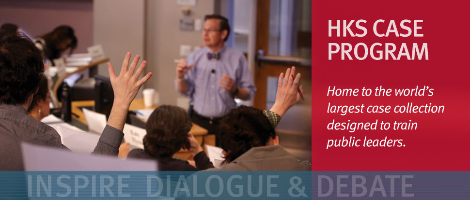 The Harvard Kennedy School Case Program is home to the world's largest case collection designed to train public leaders.