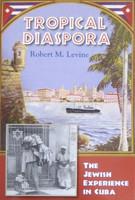 Robert M. Levine, Tropical Diaspora (Paperback)