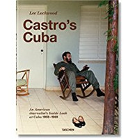 SOLD OUT!! Lee Lockwood: Castro's Cuba, An American Journalist's Inside Look at Cuba, 1959-1969 (Hardcover)