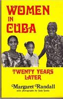 Margaret Randall (Author) Women in Cuba: Twenty Years Later (Paperback) December, 1981.