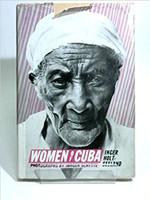 Inger Holt-Seeland (Author), Jorgen Schytte (Photographer), Women of Cuba 1st English language Edition, 1981.