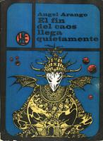 """Darío Mora (Cover) Ángel José Arango Rodriguez (Author) """"El fin del caos llega quietamente,"""" 1971."""